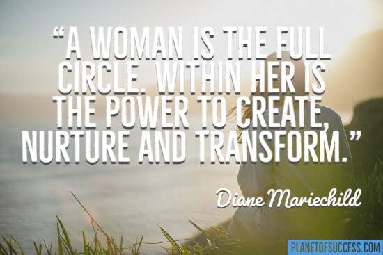 A woman is the full circle quote