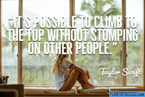 Climb to the top without stomping on other people quote