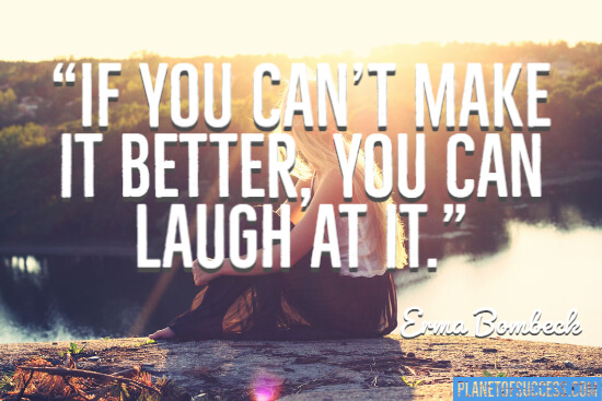 You can laugh at it quote