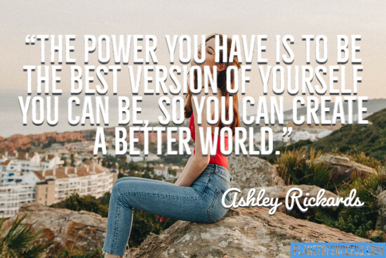 The power you have is to be the best version quote
