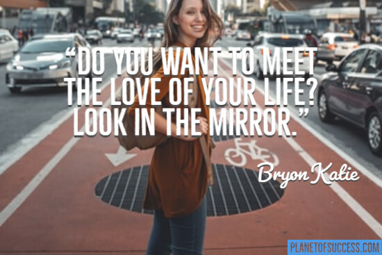 Meet the love of your life quote