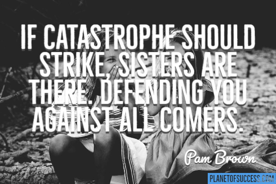 Sisters are there defending quote