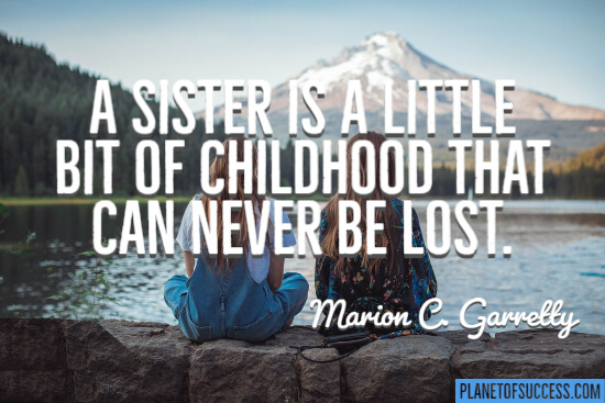 A sister is a little bit of childhood quote
