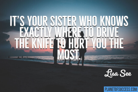 Your sister knows where to drive the knife quote