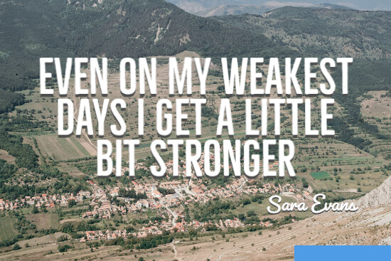 Even on my weakest days