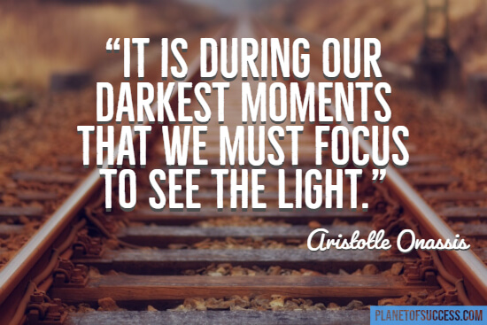 We must focus to see the light quote
