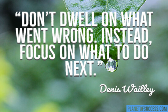 Don't dwell on what went wrong