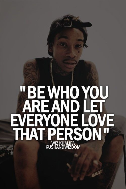 be who you are wiz khalifa quote - Wiz Khalifa Quotes