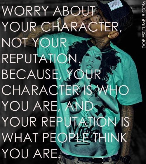 character and reputation – Wiz Khalifa quotes