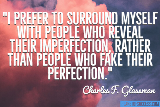 People who fake their perfection quote