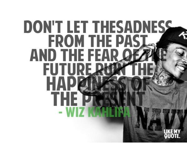 past and present – Wiz Khalifa quote