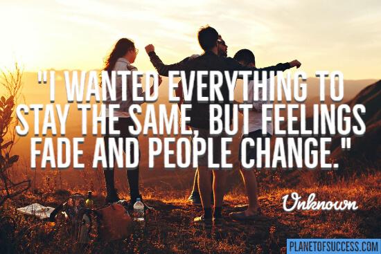 Feelings and people change