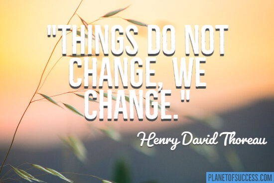 Things do not change quote