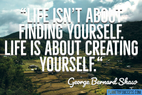 Life isn't about finding yourself quote