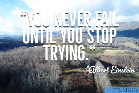 You never fail until you stop trying quote