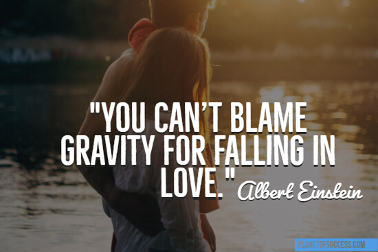 Can't blame gravity for falling in love quote