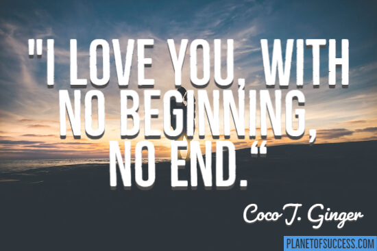 I love you, with no beginning, no end