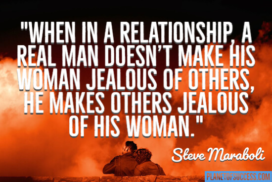 A real man doesn't make his woman jealous quote