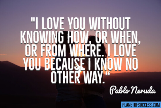 I love you without knowing how or when
