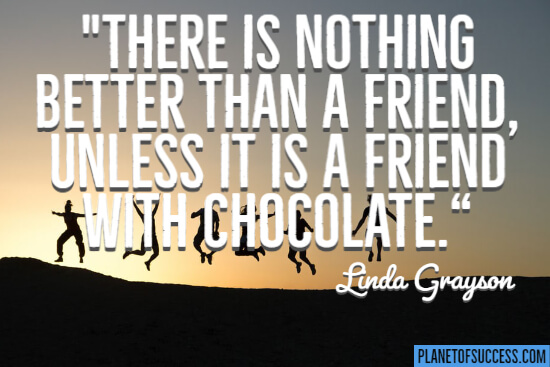 There's nothing better than a friend quote