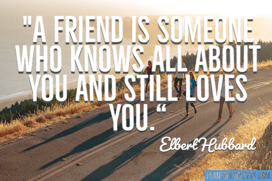 A friend is someone who knows all about you quote