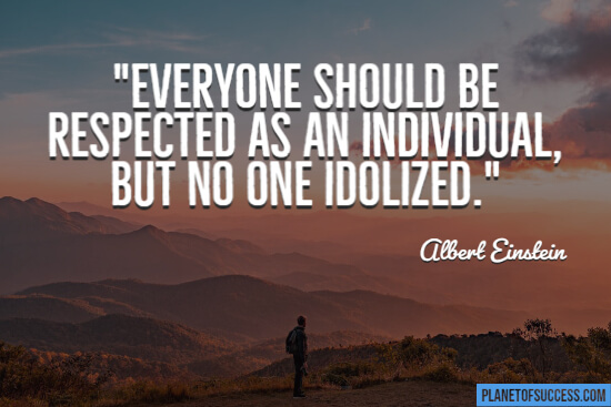 Everyone should be respected quote