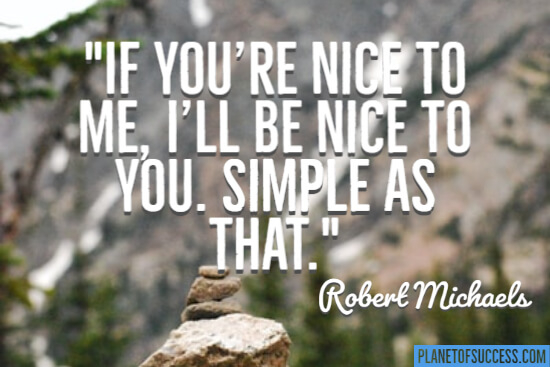 If you're nice to me