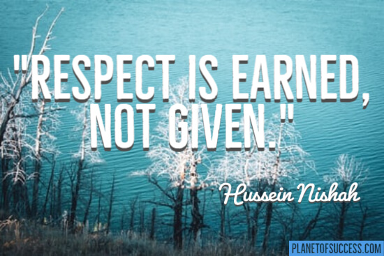 Respect is earned