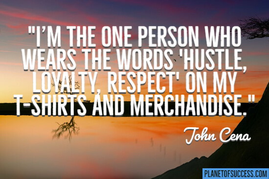 Hustle, loyalty, respect