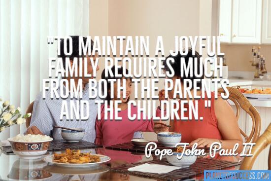 To maintain a joyful family