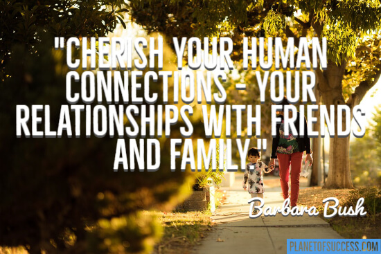 Your human connections