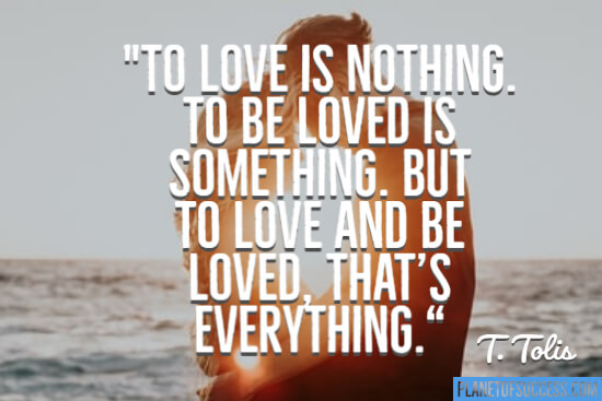 To be loved is something