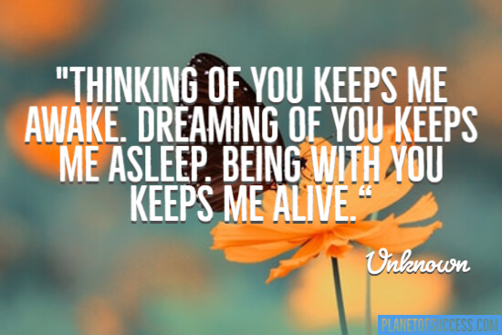 Dreaming of you keeps me asleep quote