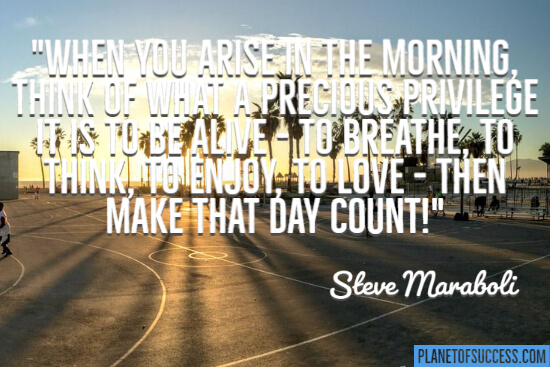 Make that day count quote