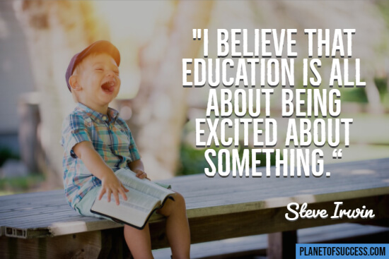 Education is about being excited quote