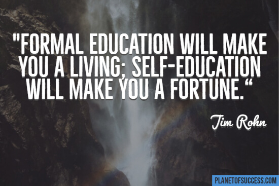 Formal education will make you a living quote