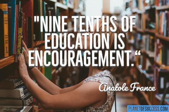 Education is encouragement