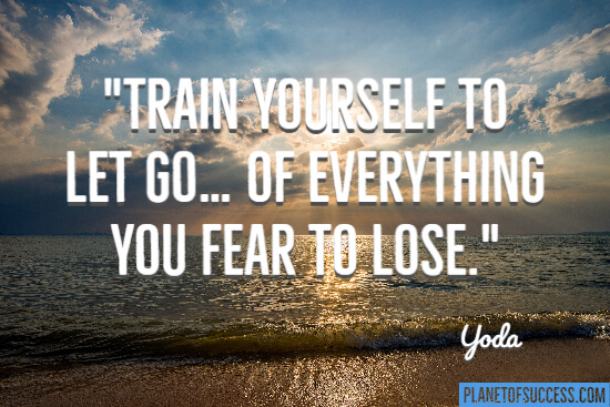 Train yourself to let go quote