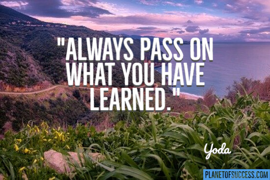 Pass on what you have learned quote