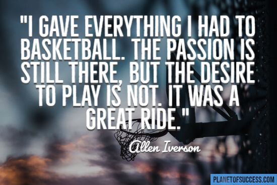 I gave everything I had to basketball quote