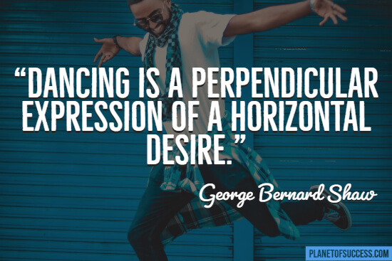Dancing is a perpendicular expression quote