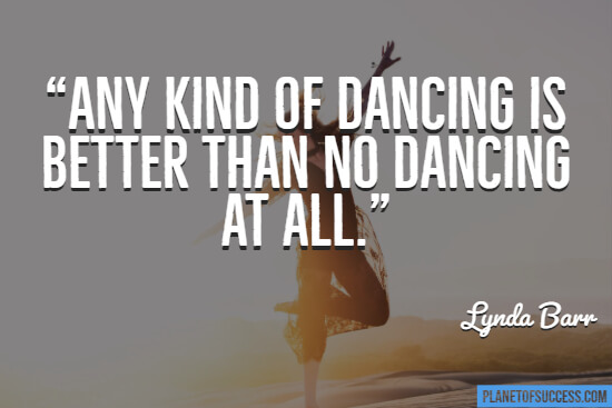 Any kind of dancing quote