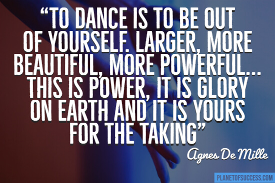 To dances to be out of yourself quote