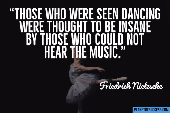 Those who were seen dancing quote