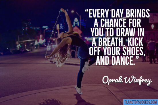 Kick off your shoes and dance quote