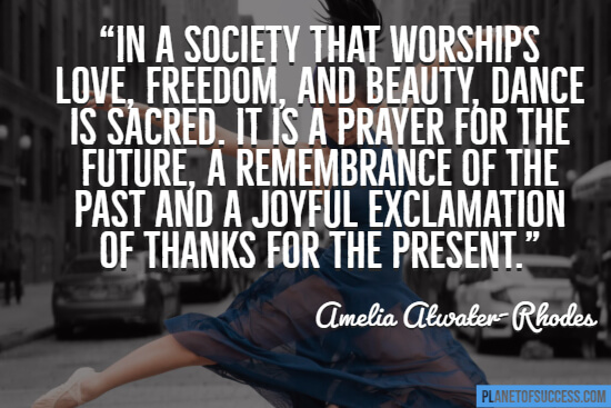 Dancing is sacred quote