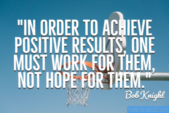 Achieve positive results