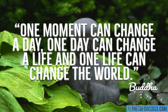 One moment can change a day quote