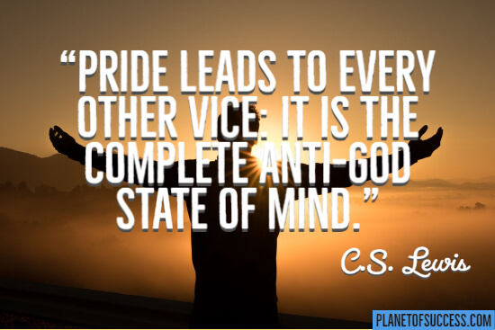 Pride leads to every other vice quote