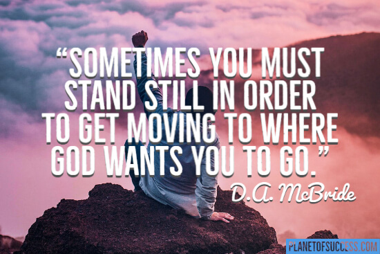 Sometimes you must stand still Christian quote
